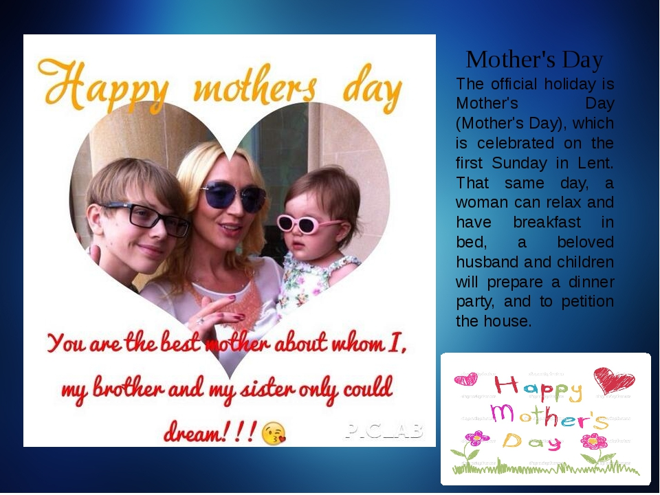 Mother's Day The official holiday is Mother's Day (Mother's Day), which is c...