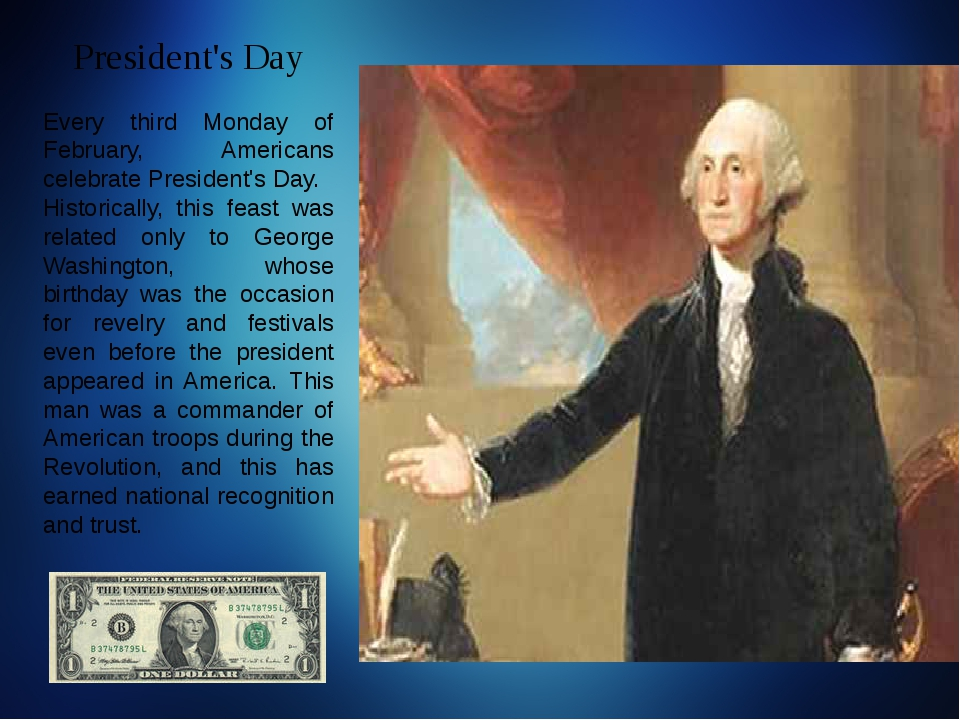 President's Day Every third Monday of February, Americans celebrate President...