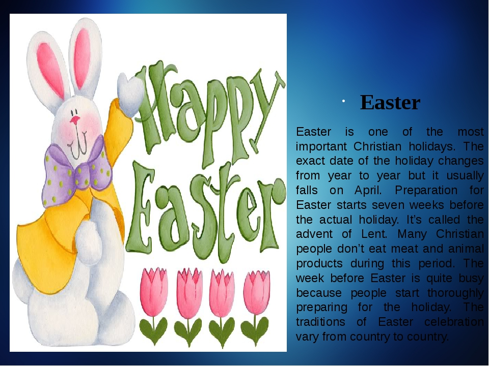 Easter Easter is one of the most important Christian holidays. The exact date...
