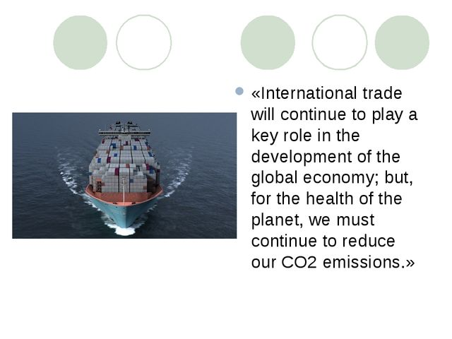 «International trade will continue to play a key role in the development of t...