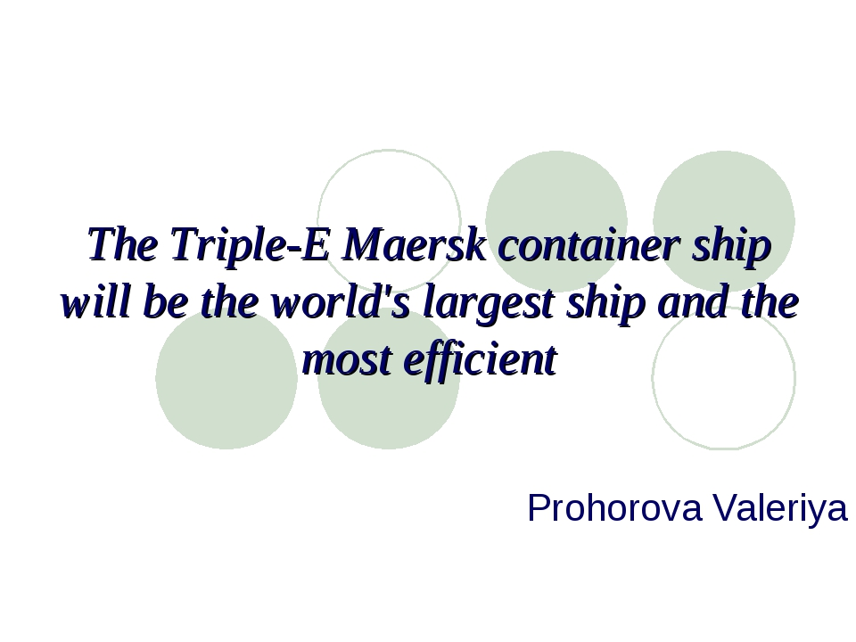 The Triple-E Maersk container ship will be the world's largest ship and the m...