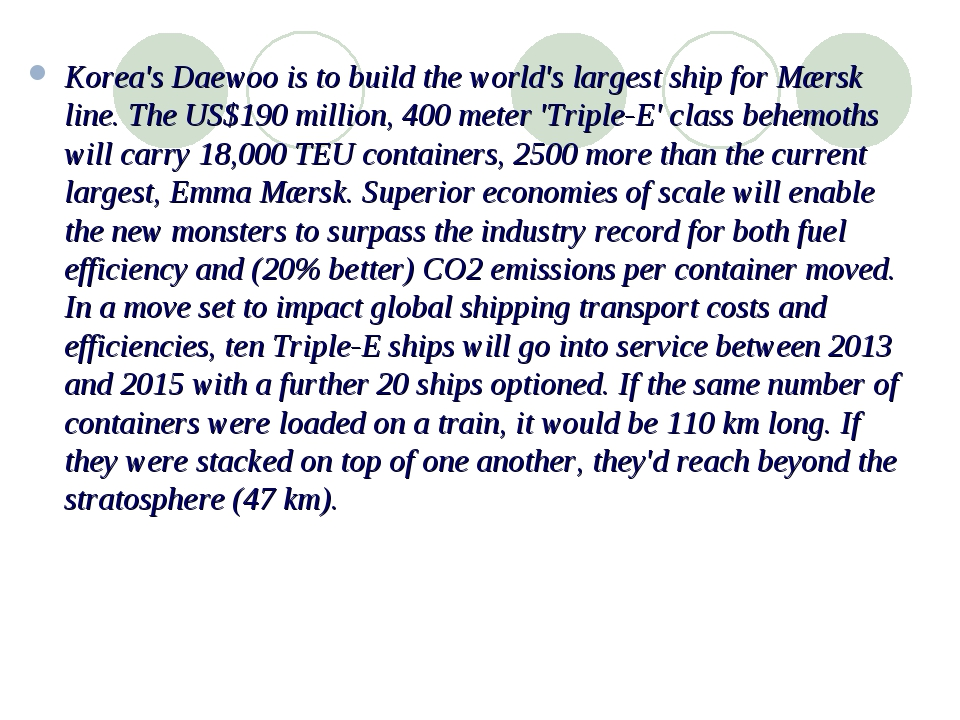 Korea's Daewoo is to build the world's largest ship for Mærsk line. The US$19...