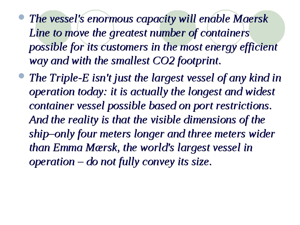 The vessel's enormous capacity will enable Maersk Line to move the greatest n...