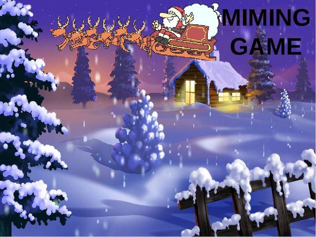 MIMING GAME