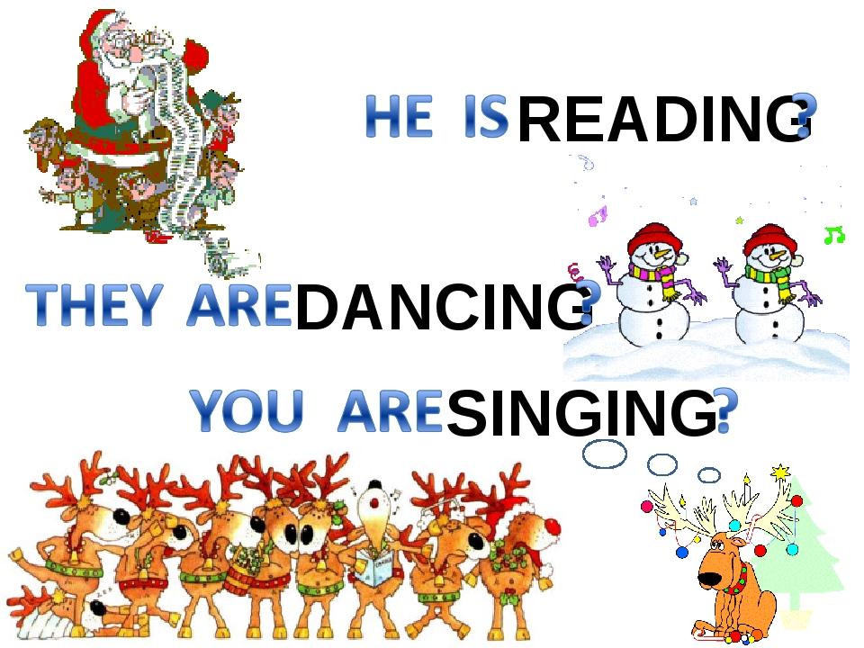 READING DANCING SINGING