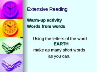 Extensive Reading Warm-up activity Words from words Using the letters of the