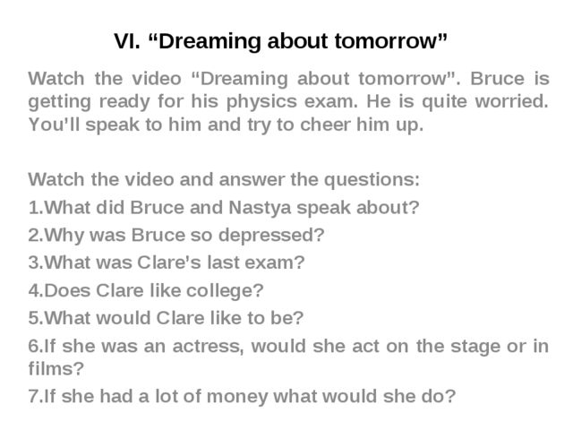 """VI. """"Dreaming about tomorrow"""" Watch the video """"Dreaming about tomorrow"""". Bruc..."""