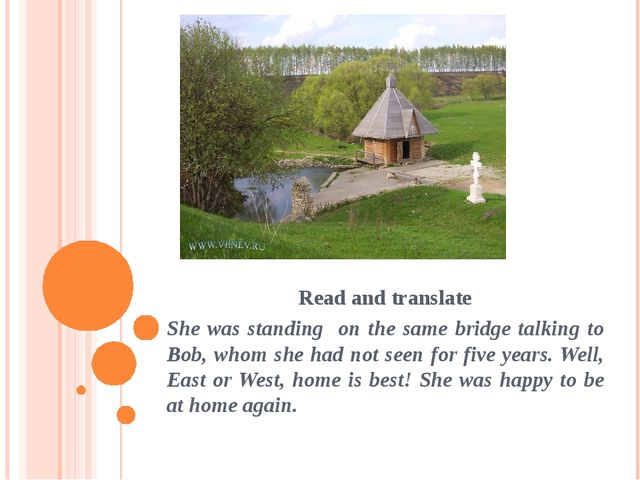 Read and translate She was standing on the same bridge talking to Bob, whom s...