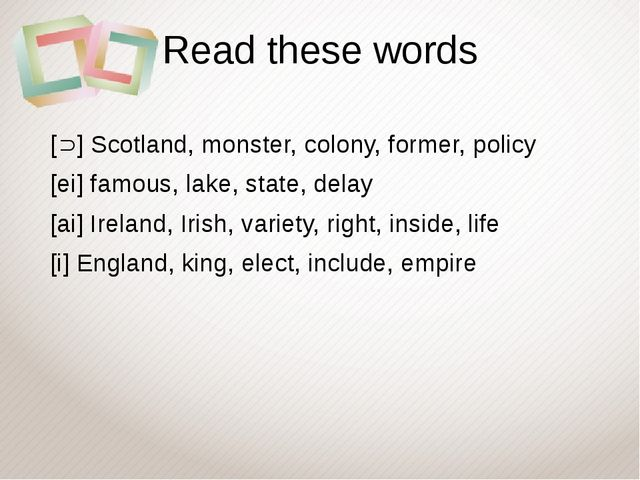 Read these words [] Scotland, monster, colony, former, policy [ei] famous, l...