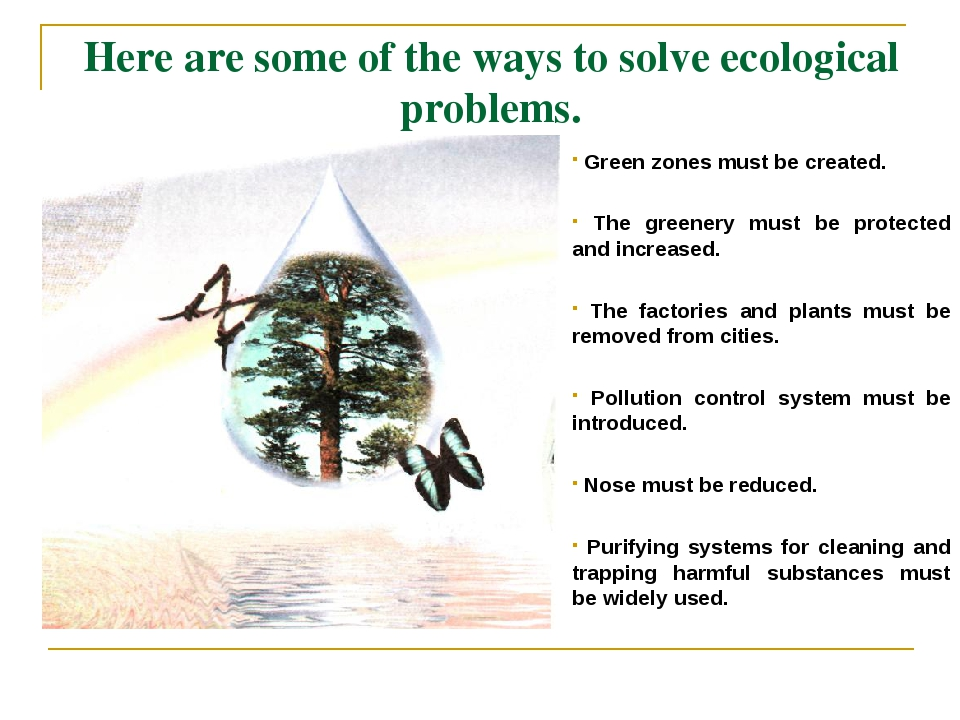 Here are some of the ways to solve ecological problems. Green zones must be c...