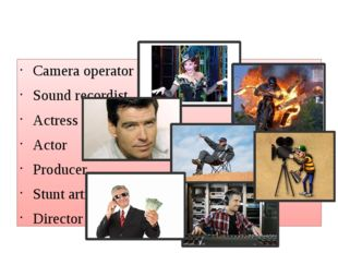 Camera operator Sound recordist Actress Actor Producer Stunt artist Director