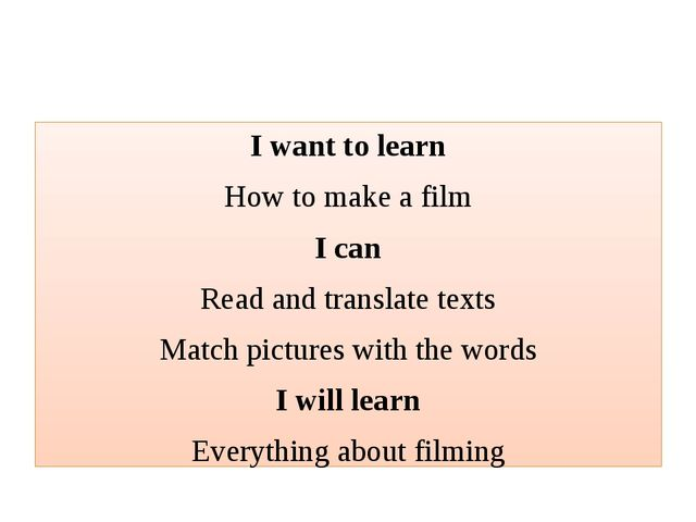 I want to learn How to make a film I can Read and translate texts Match pict...