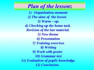 Organization moment: 2) The aims of the lesson 3) Warm – up. 4) Checking up t