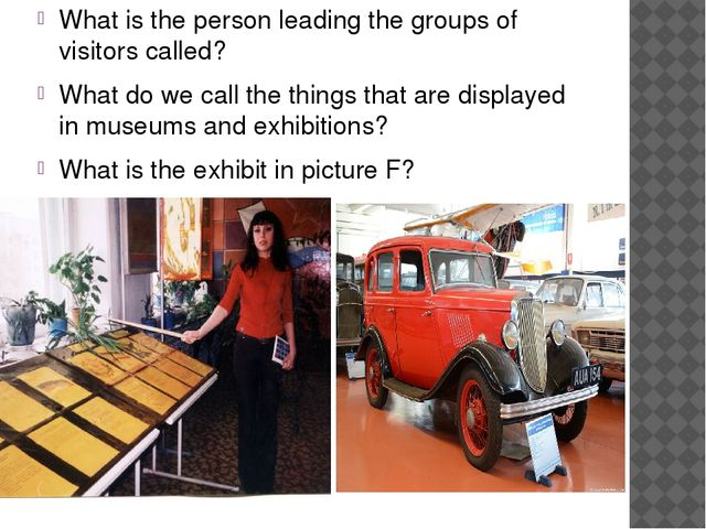 What is the person leading the groups of visitors called? What do we call the...