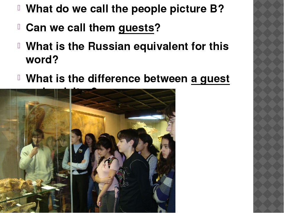 What do we call the people picture B? Can we call them guests? What is the Ru...