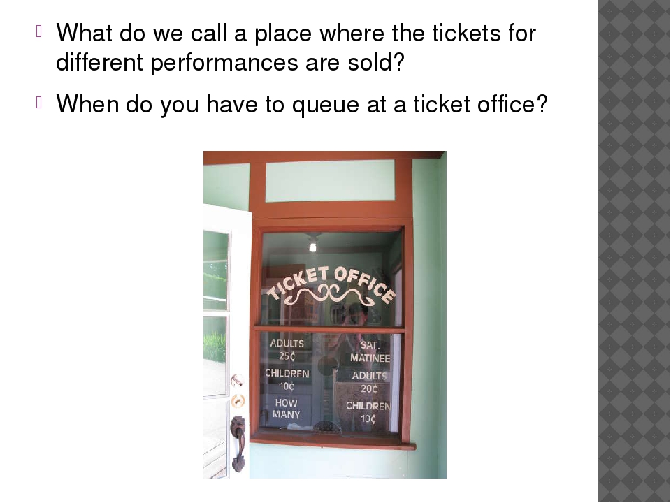What do we call a place where the tickets for different performances are sold...