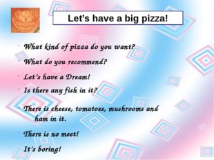 Let's have a big pizza! What kind of pizza do you want? What do you recommend