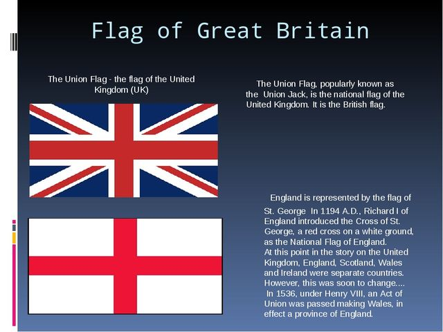Flag of Great Britain The Union Flag, popularly known as the Union Jack, is t...
