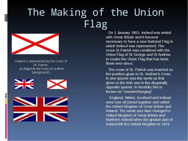 The Making of the Union Flag On 1 January 1801, Ireland was united with Great...