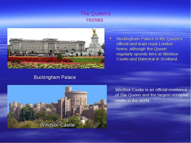 Buckingham Palace is the Queen's official and main royal London home, althoug...