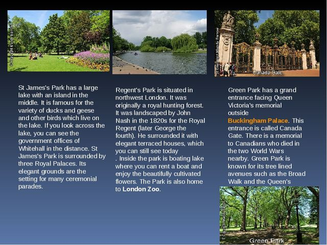 St James's Park has a large lake with an island in the middle. It is famous f...