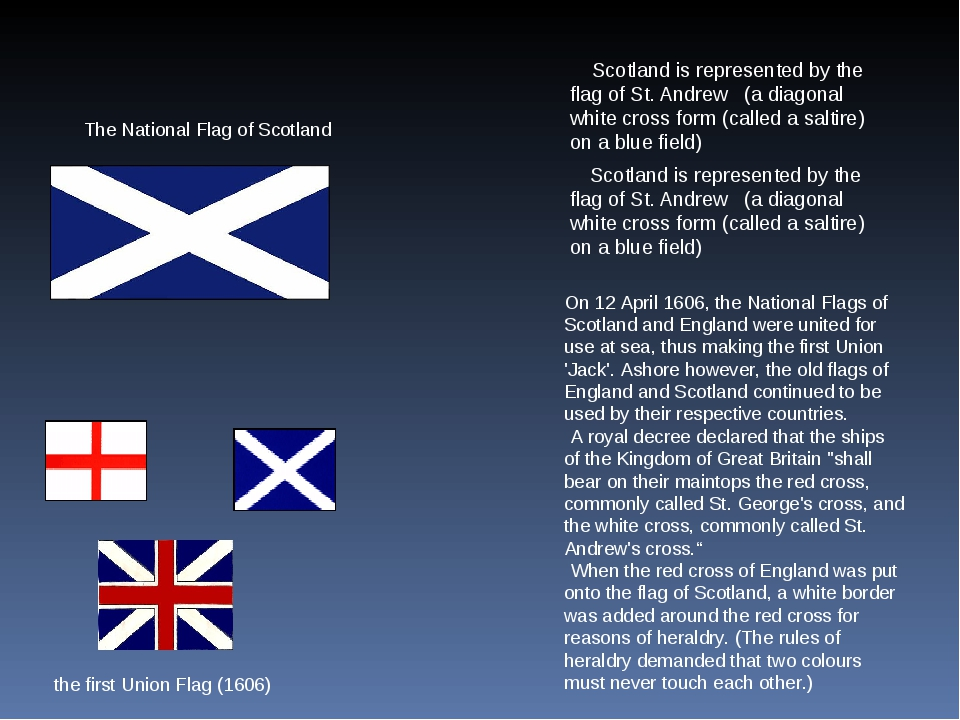 Scotland is represented by the flag of St. Andrew (a diagonal white cross fo...