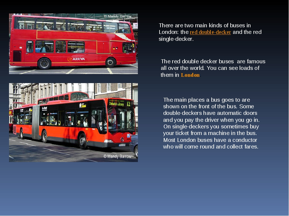 There are two main kinds of buses in London: thered double-deckerand the re...