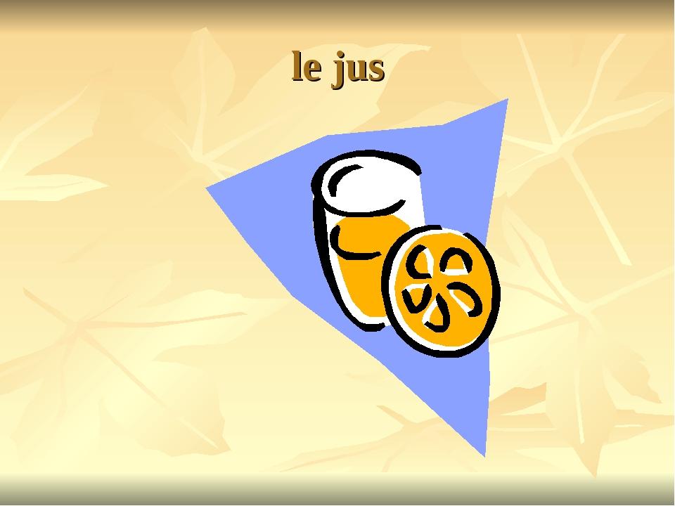 le jus