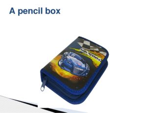 A pencil box