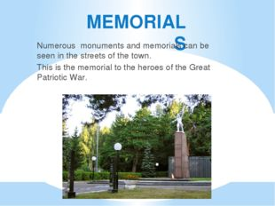 MEMORIALS Numerous monuments and memorials can be seen in the streets of the