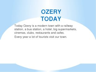 OZERY TODAY Today Ozery is a modern town with a railway station, a bus statio