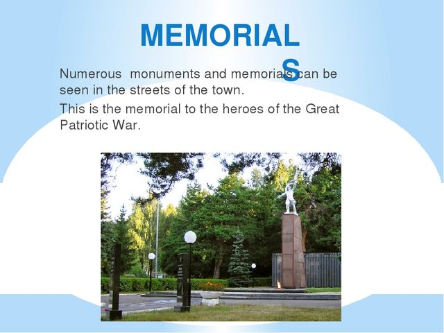 MEMORIALS Numerous monuments and memorials can be seen in the streets of the...
