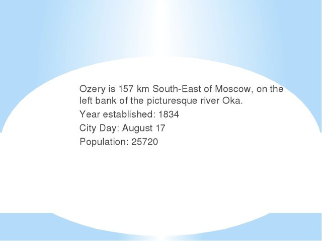 Ozery is 157 km South-East of Moscow, on the left bank of the picturesque ri...