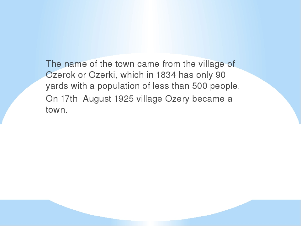 The name of the town came from the village of Ozerok or Ozerki, which in 1834...