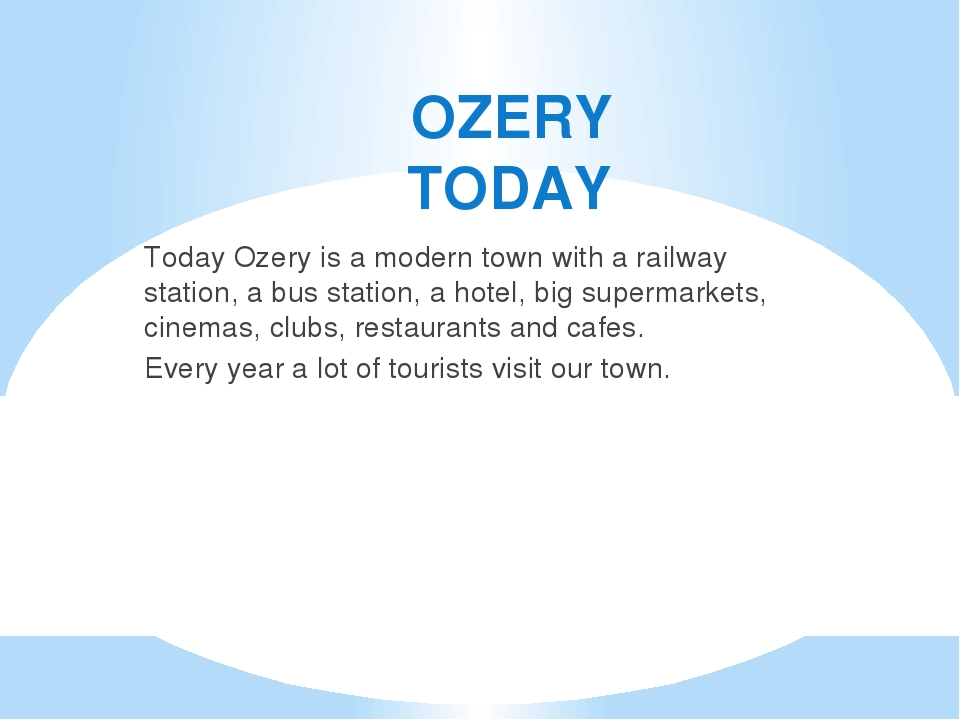 OZERY TODAY Today Ozery is a modern town with a railway station, a bus statio...