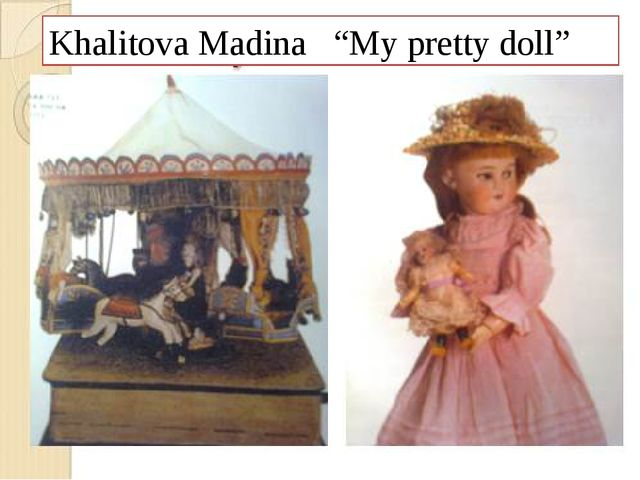 "Khalitova Madina ""My pretty doll"""