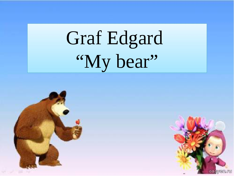 "Graf Edgard ""My bear"""