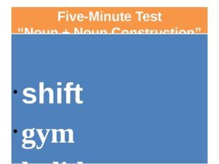 "Five-Minute Test ""Noun + Noun Construction"" shift gym holiday work-life time"