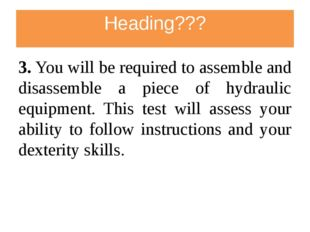 Heading??? 3. You will be required to assemble and disassemble a piece of hyd