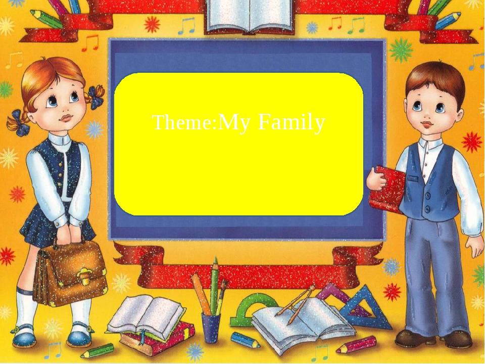 Theme:My Family