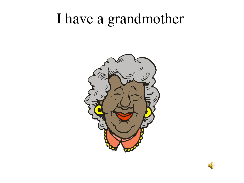 I have a grandmother