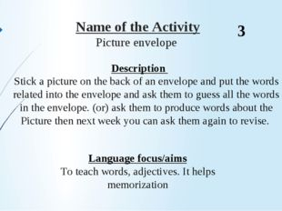 Name of the Activity Picture envelope Description  Stick a picture on the ba
