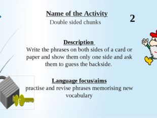 Name of the Activity Double sided chunks Description Write the phrases on b
