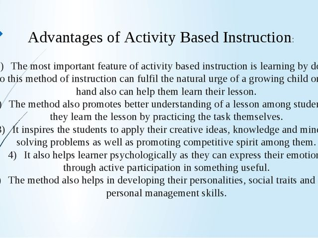 1)The most important feature of activity based instruction is learning by do...