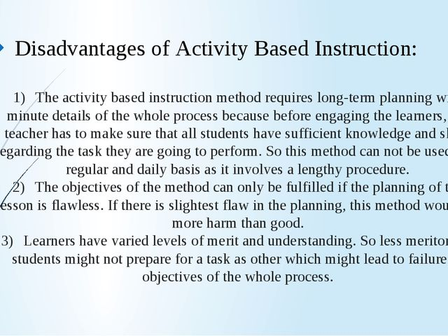 1)The activity based instruction method requires long-term planning with min...