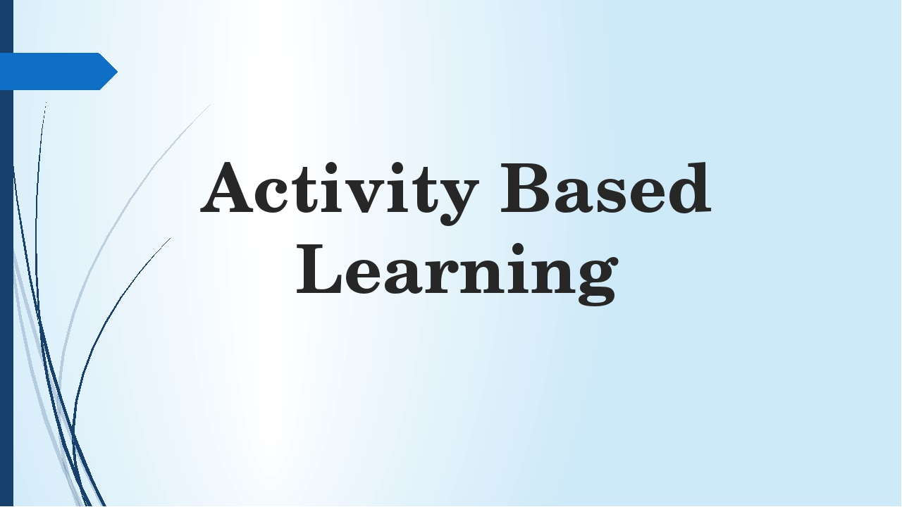 Activity Based Learning