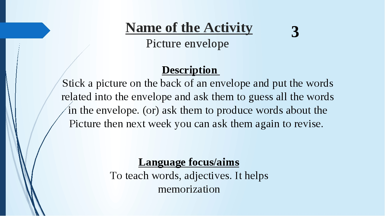 Name of the Activity Picture envelope Description  Stick a picture on the ba...