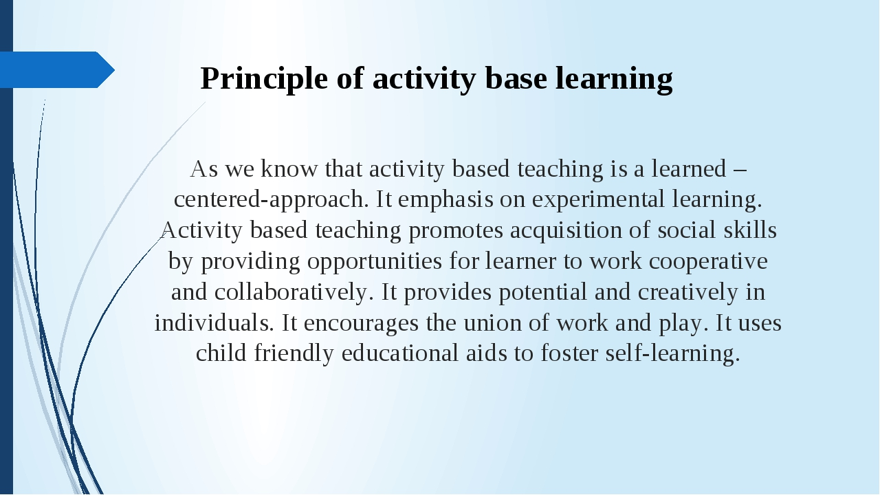 As we know that activity based teaching is a learned –centered-approach. It e...