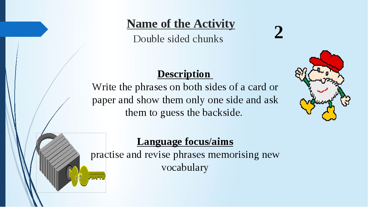 Name of the Activity Double sided chunks Description Write the phrases on b...