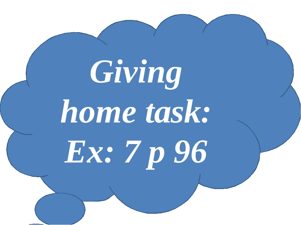 Giving home task: Ex: 7 p 96